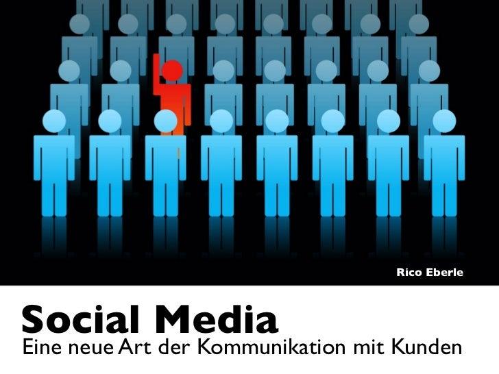 Rico EberleSocial MediaEine neue Art der Kommunikation mit Kunden