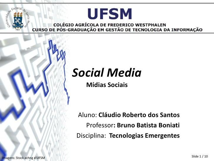 Social Media                                 Mídias Sociais                              Aluno: Cláudio Roberto dos Santos...