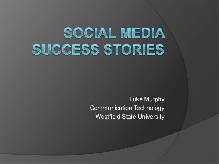 Luke MurphyCommunication Technology Westfield State University