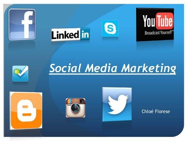 Social Media Marketing                Chloé Fiorese