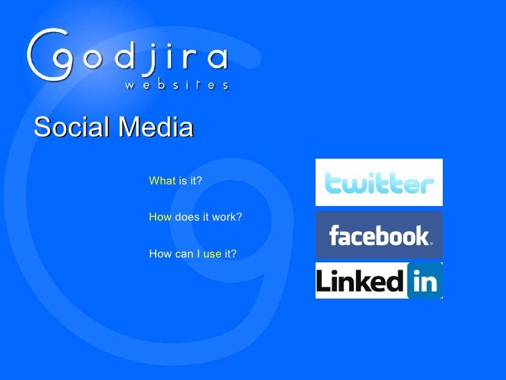 Social Media What  is it? How   can I  use  it? How  does it work?