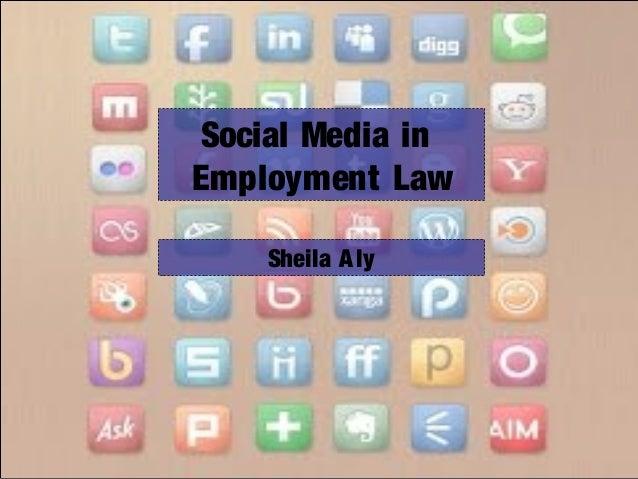 Social Media inEmployment LawSheila Aly