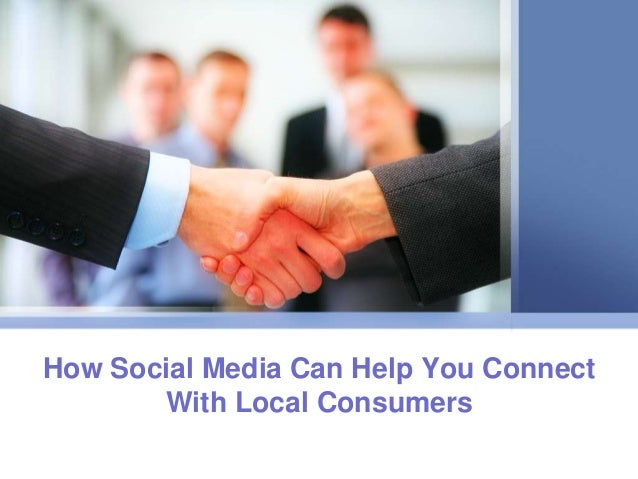 How Social Media Can Help You ConnectWith Local Consumers