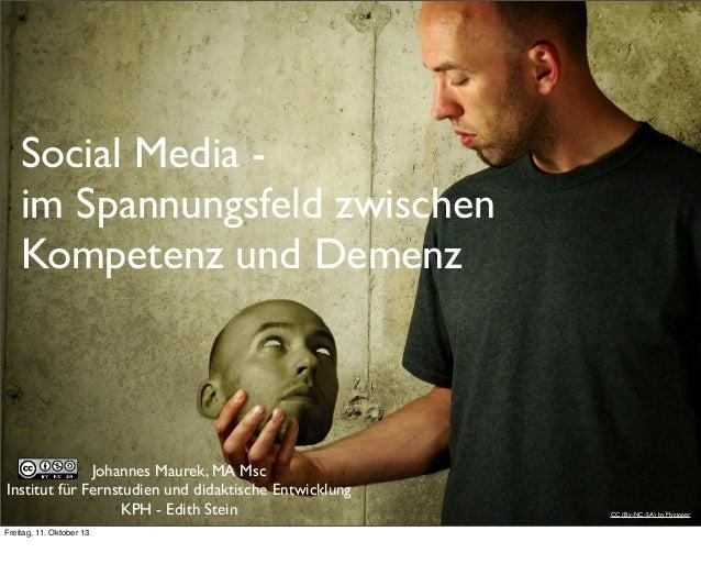 Social Media - im Spannungsfeld zwischen Kompetenz und Demenz CC (By-NC-SA) by Flyzipper Johannes Maurek, MA Msc Institut ...
