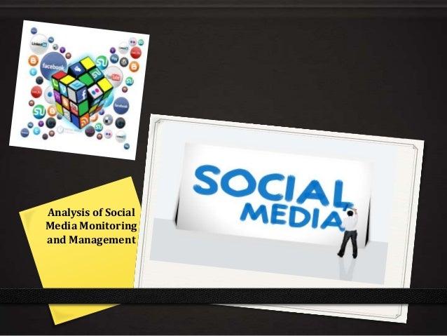 Analysis of Social Media Monitoring and Management