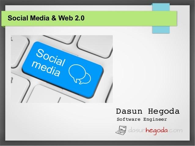 Social Media & Web 2.0 DasunHegoda SoftwareEngineer