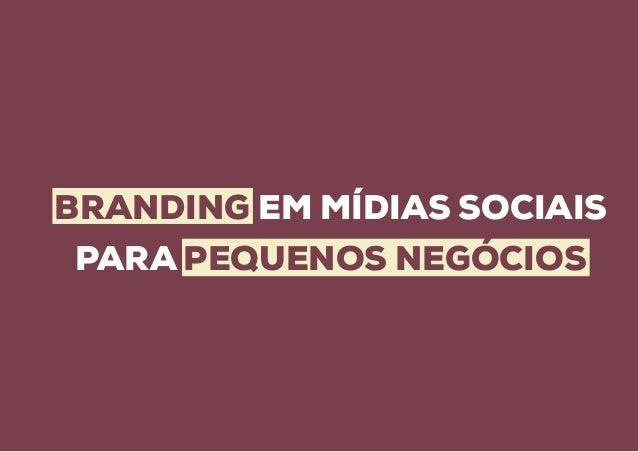 BRANDING EM MÍDIAS SOCIAIS PARA PEQUENOS NEGÓCIOS