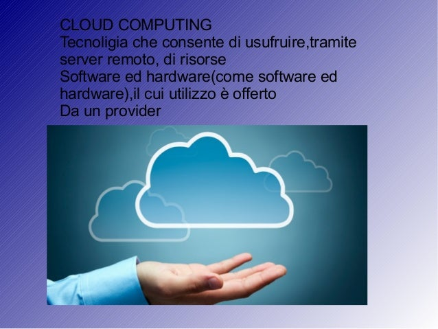 Software as a service(saas) ● viene utilizzato per definire un'applicazione messa a disposizione in remoto da un fornitore...