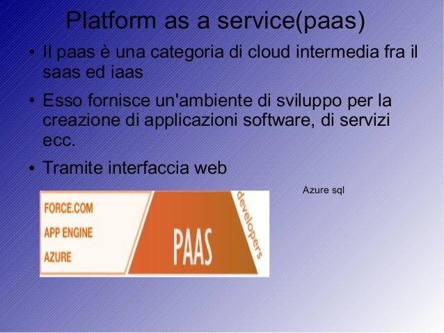 Cloud computing iaas ● Si tratta del cloud a più diretto contatto con la vera e propria infrastruttura computazionale, sto...