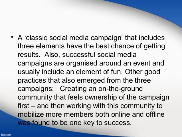 • A 'classic social media campaign' that includes three elements have the best chance of getting results. Also, successful...