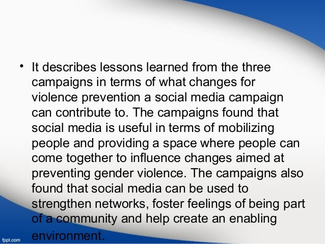 • It describes lessons learned from the three campaigns in terms of what changes for violence prevention a social media ca...