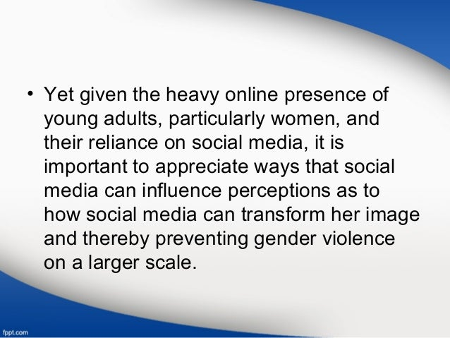 • Yet given the heavy online presence of young adults, particularly women, and their reliance on social media, it is impor...