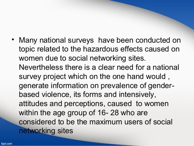 • Many national surveys have been conducted on topic related to the hazardous effects caused on women due to social networ...