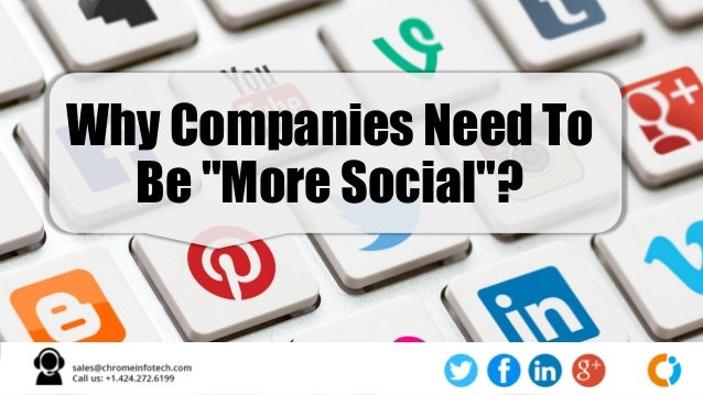 "Why Companies Need To Be ""More Social""?"