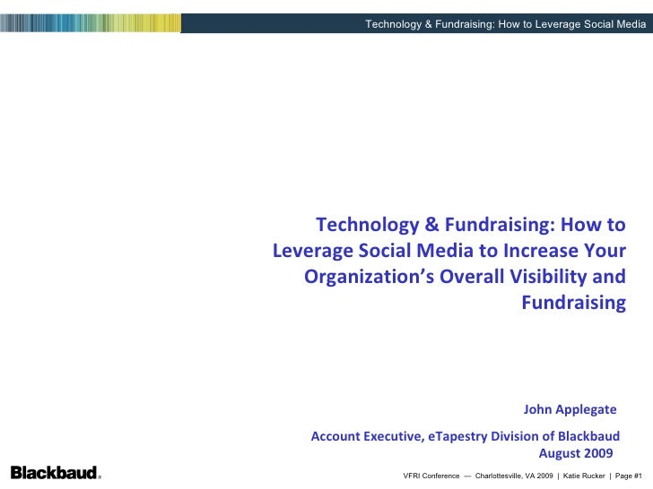 Technology & Fundraising: How to Leverage Social Media to Increase Your Organization's Overall Visibility and Fundraising ...
