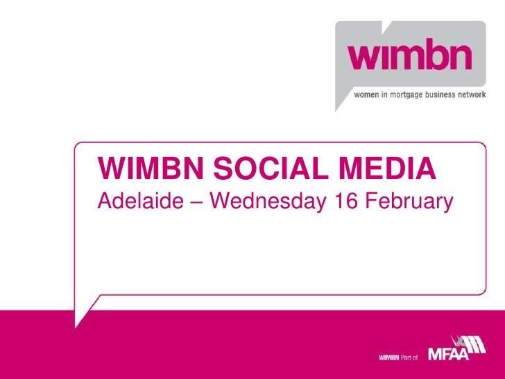 WIMBN SOCIAL MEDIAAdelaide – Wednesday 16 February<br />