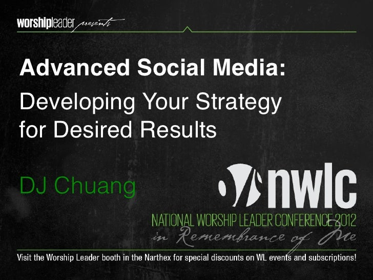 Advanced Social Media:Developing Your Strategyfor Desired ResultsDJ Chuang