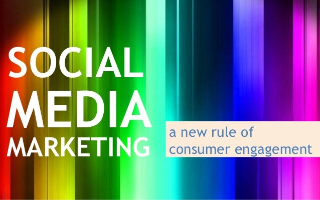 SOCIALMEDIA       a new rule ofMARKETING   consumer engagement