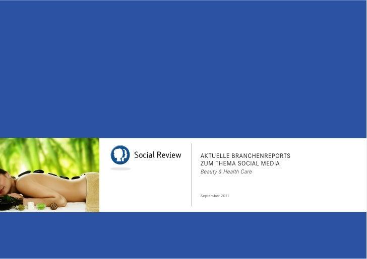 AKTUELLE BRANCHENREPORTSZUM THEMA SOCIAL MEDIABeauty & Health CareSeptember 2011