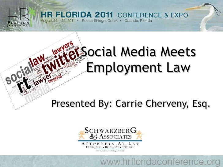 Social Media Meets Employment Law Presented By: Carrie Cherveny, Esq.