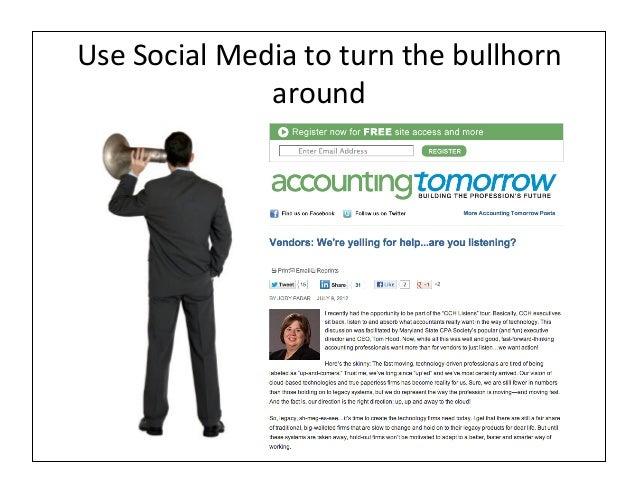Use Social Media to turn the bullhorn                     around
