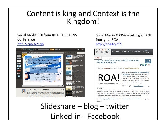 Content	  is	  king	  and	  Context	  is	  the	                             Kingdom!	  Social	  Media	  ROI	  from	  ROA	 ...