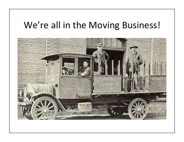 We're	  all	  in	  the	  Moving	  Business!