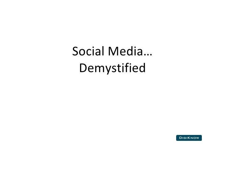 Social Media… Demystified