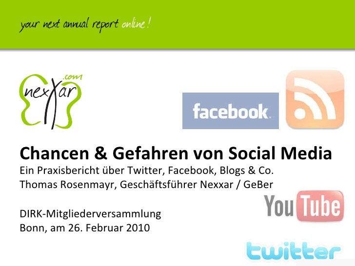 Ein Praxisbericht über Twitter, Facebook, Blogs & Co. Thomas Rosenmayr, Geschäftsführer Nexxar / GeBer  DIRK-Mitgliederver...