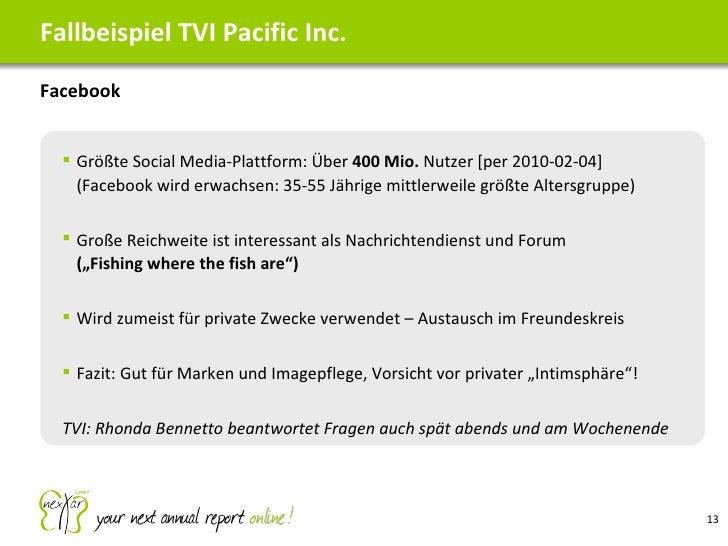 <ul><li>Facebook </li></ul>Fallbeispiel TVI Pacific Inc. <ul><ul><li>Größte Social Media-Plattform: Über  400 Mio.  Nutzer...