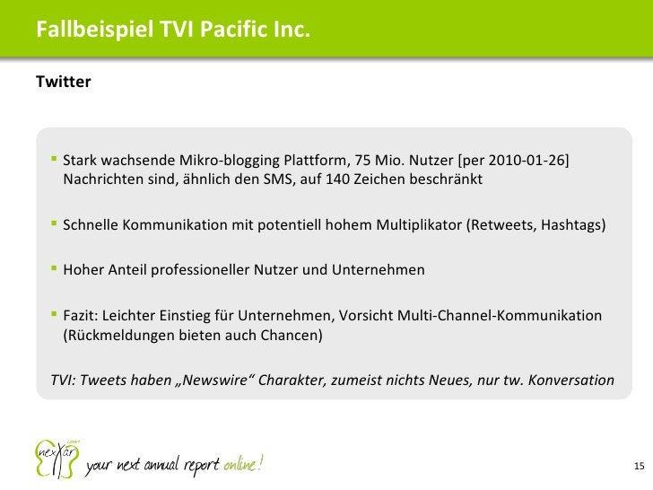 <ul><li>Twitter </li></ul>Fallbeispiel TVI Pacific Inc. <ul><ul><li>Stark wachsende Mikro-blogging Plattform, 75 Mio. Nutz...