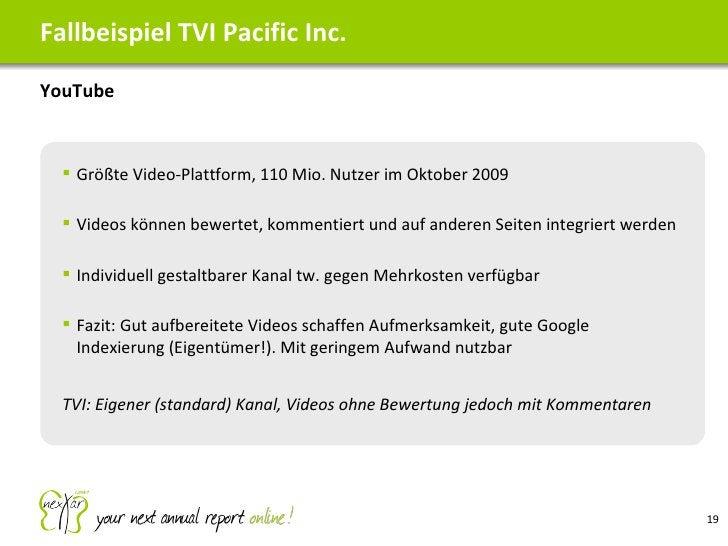 <ul><li>YouTube </li></ul>Fallbeispiel TVI Pacific Inc. <ul><ul><li>Größte Video-Plattform, 110 Mio. Nutzer im Oktober 200...
