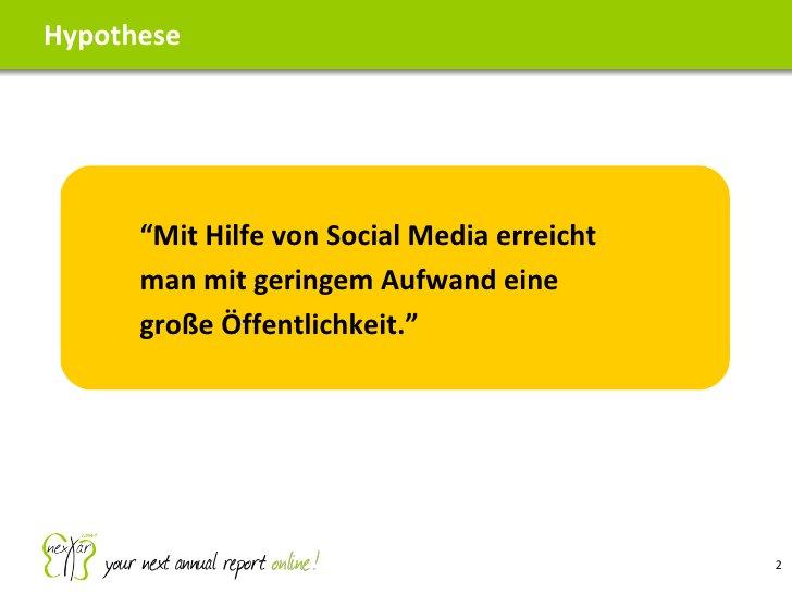 """Hypothese """" Mit Hilfe von Social Media erreicht man mit geringem Aufwand eine große Öffentlichkeit."""""""