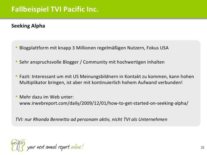 <ul><li>Seeking Alpha </li></ul>Fallbeispiel TVI Pacific Inc. <ul><ul><li>Blogplattform mit knapp 3 Millionen regelmäßigen...
