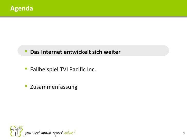 Agenda <ul><ul><li>Das Internet entwickelt sich weiter </li></ul></ul><ul><ul><li>Fallbeispiel TVI Pacific Inc. </li></ul>...