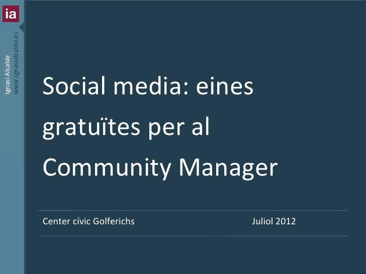 www.ignasialcalde.esIgnasi Alcalde                           Social media: eines                           gratuïtes per a...