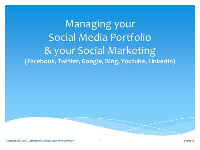 - PROPOSAL - Managing your Social Media Portfolio & your Social Marketing (Facebook, Twitter, Google, Bing, Youtube, Linke...