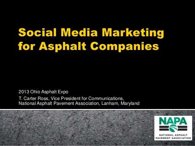 2013 Ohio Asphalt Expo T. Carter Ross, Vice President for Communications, National Asphalt Pavement Association, Lanham, M...
