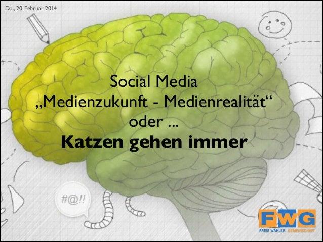 "Do., 20. Feb. 2014  joergfriedrich.eu  Do., 20. Februar 2014   Social Media   ""Medienzukunft - Medienrealität""  oder ...."