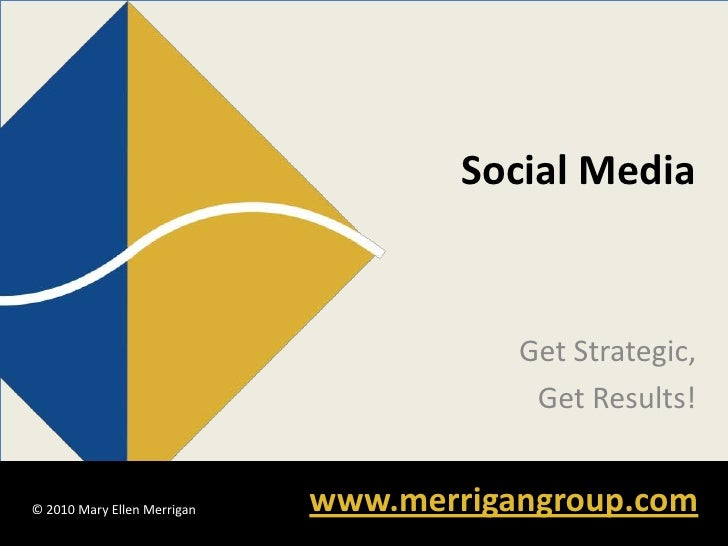 Social Media                                           Get Strategic,                                          Get Results...