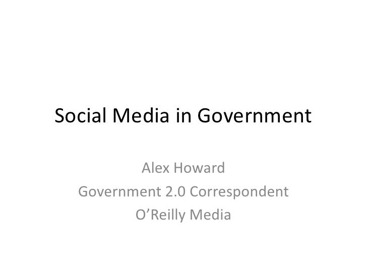 Social Media and Government 2.0<br />Alex Howard<br />Government 2.0 Correspondent<br />O'Reilly Media<br />