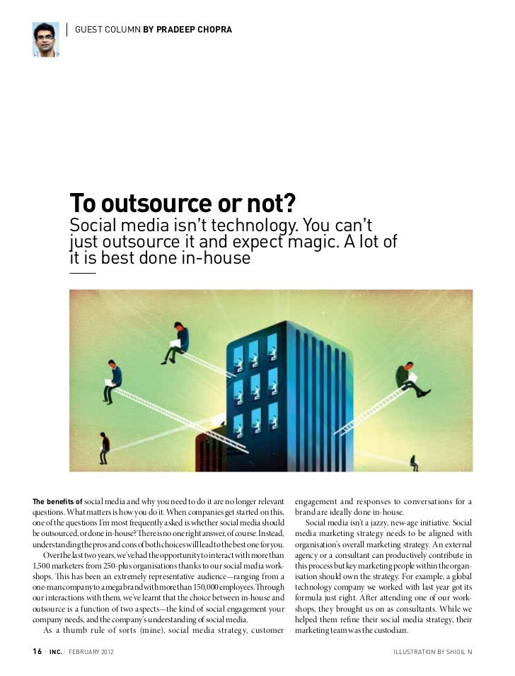 GUEST COLUMN BY PRADEEP CHOPRA               To outsource or not?               Social media isn't technology. You can't  ...