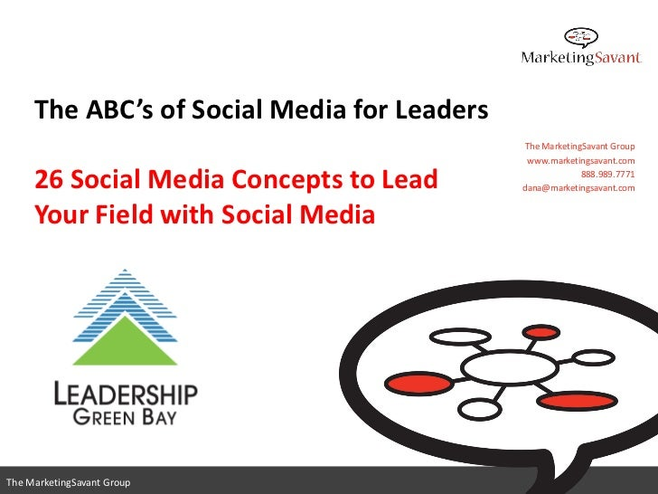 The ABC's of Social Media for Leaders                                             The MarketingSavant Group               ...