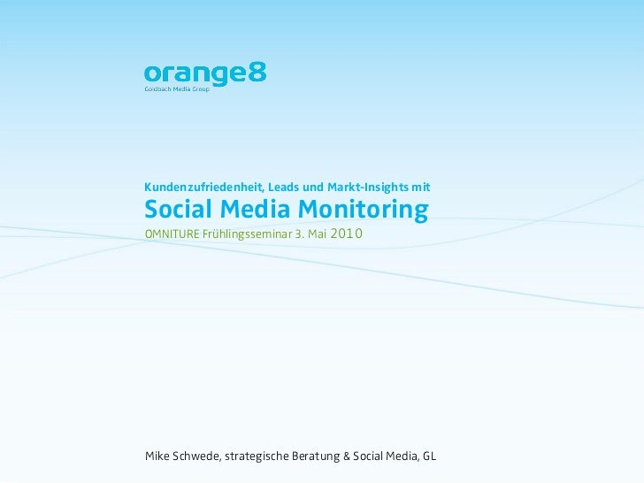 Kundenzufriedenheit, Leads und Markt-Insights mit  Social Media Monitoring OMNITURE Frühlingsseminar 3. Mai 2010     Mike ...