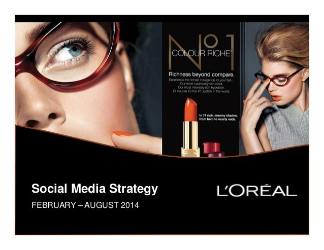 Social Media Strategy FEBRUARY – AUGUST 2014