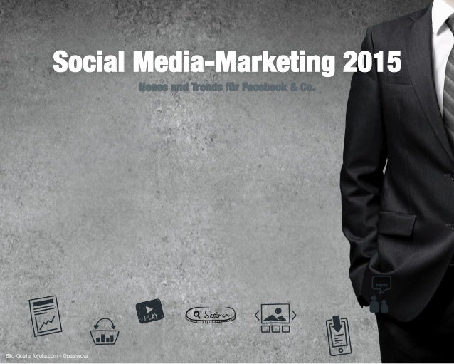 1 Neues und Trends für Facebook & Co. Social Media-Marketing 2015 Bild-Quelle: fotolia.com – ©peshkova