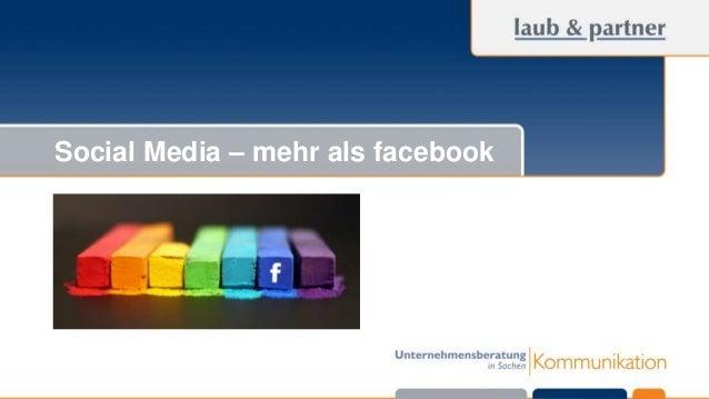 © Laub & Partner GmbH  Social Media – mehr als facebook