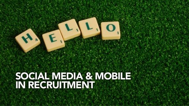 SOCIAL MEDIA & MOBILEIN RECRUITMENT