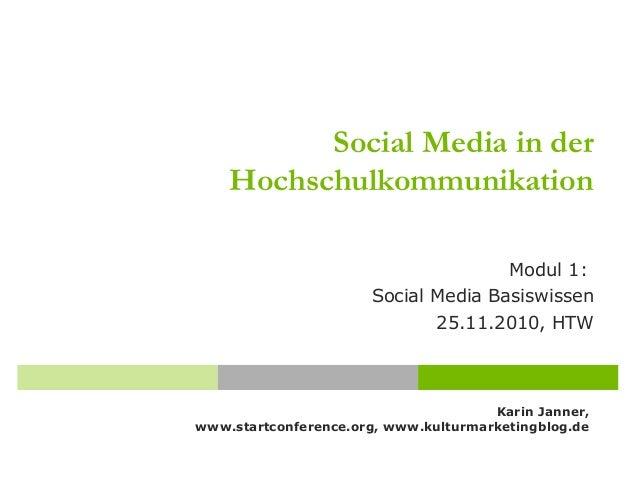 Karin Janner, www.startconference.org, www.kulturmarketingblog.de Social Media in der Hochschulkommunikation Modul 1: Soci...