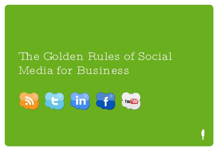 The Golden Rules of Social Media for Business